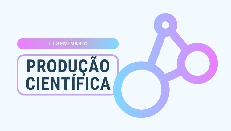 III - Seminário de Produção Científica do Ifes Linhares